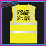 HOWS MY RIDING CYCLIST MOTORBIKE FUNNY SLOGAN HI VIZ VEST ADULTS SIZES